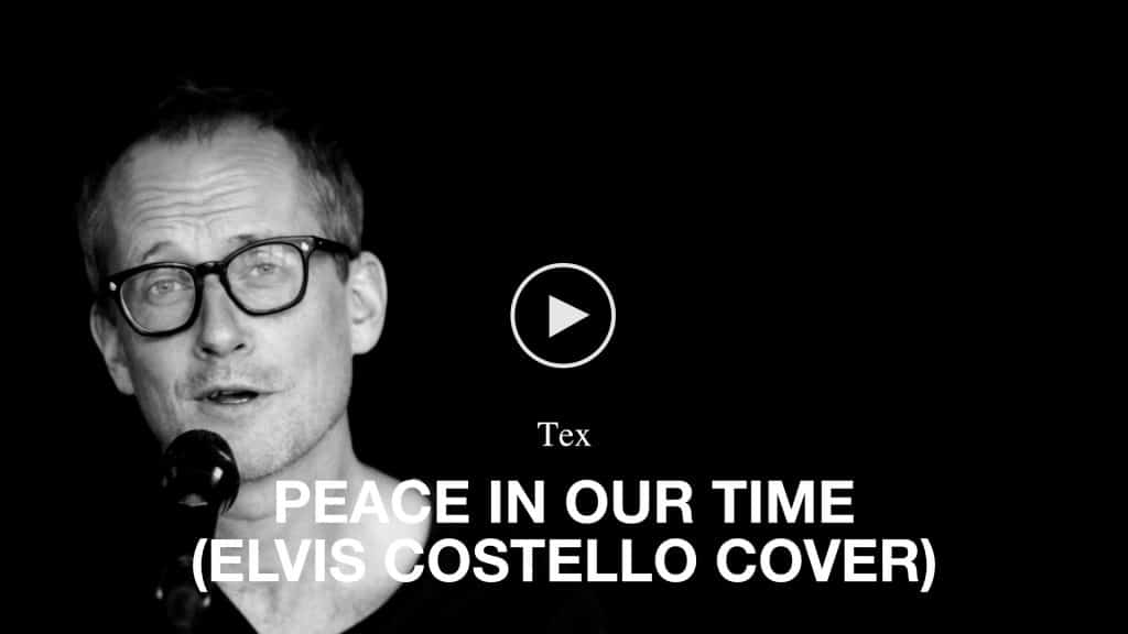 Video Tex - Peace in Our Time (Elvis Costello Cover)