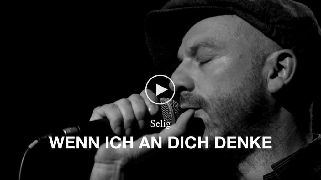Video Selig - Wenn ich an dich denke