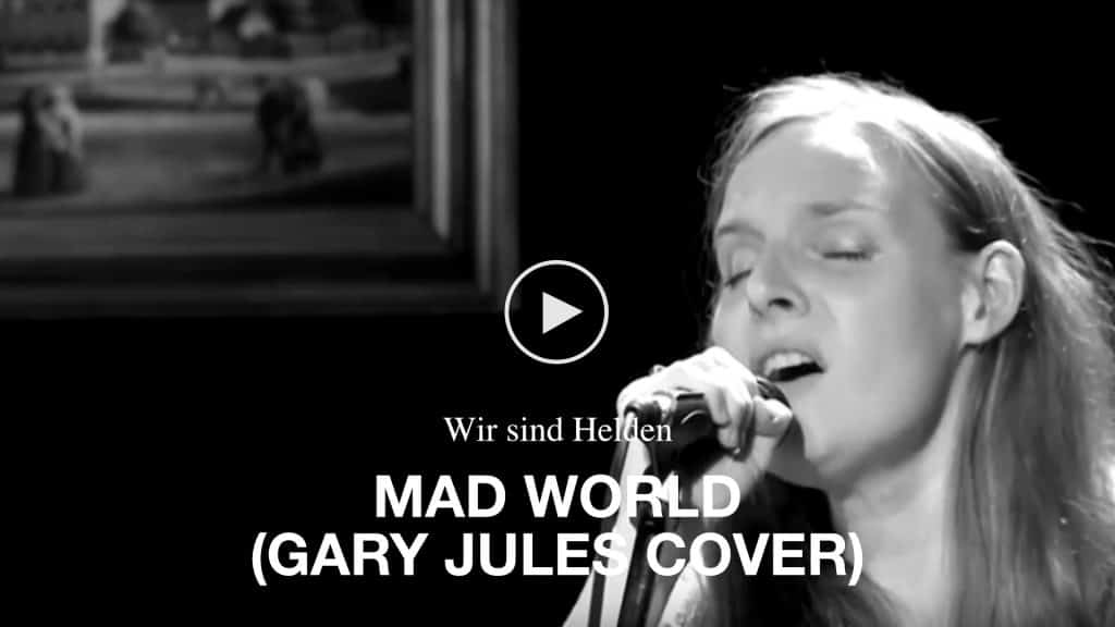 Video Wir sind Helden - Mad World (Gary Jules Cover)