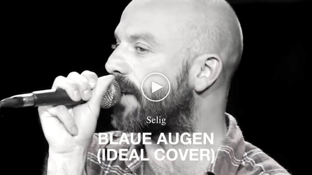 Video Selig - Blaue Augen (Ideal Cover)
